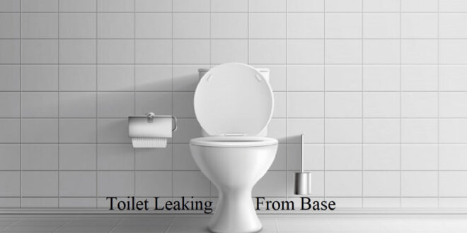 toilet leaking from base