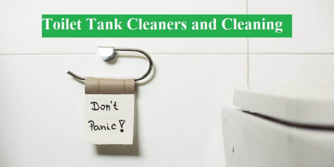 toilet tank cleaners and cleaning